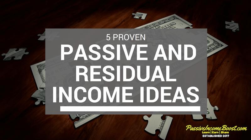5 Proven Passive and Residual Income Ideas