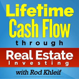 Lifetime Cash Flow podcast Rod Khleif