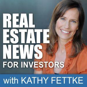 Real Estate News for Investors Kathy Fettke
