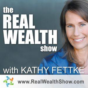 Real Wealth Show Kathy Fettke